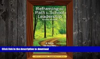 EBOOK ONLINE  Reframing the Path to School Leadership: A Guide for Teachers and Principals FULL
