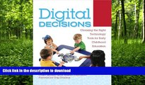 FAVORITE BOOK  Digital Decisions: Choosing the Right Technology Tools for Early Childhood