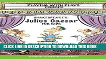 [PDF] Shakespeare s Julius Caeser for Kids: 3 Short Melodramatic Plays for 3 Group Sizes (Playing