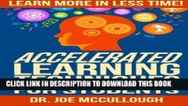 [PDF] Accelerated Learning Techniques for Students: Learn More in Less Time Full Online