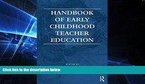 Big Deals  Handbook of Early Childhood Teacher Education  Best Seller Books Most Wanted