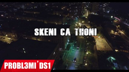 Probl3mi'DS1 - Skeni Ca Thoni ( Official Lyrics Video )