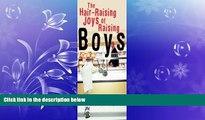 read here  The Hair-Raising Joys of Raising Boys