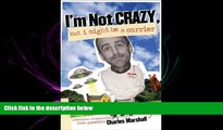 different   I m Not Crazy, but I Might Be a Carrier: Infectious Inspiration from Comedian Charles