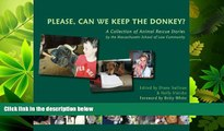 complete  Please, Can We Keep the Donkey?: A Collection of Animal Rescue Stories <BR>by the