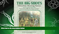read here  Big Shots, The: Edwardian Shooting Parties