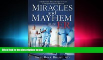 FULL ONLINE  Miracles   Mayhem in the ER: Unbelievable True Stories from an Emergency Room Doctor