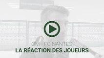 OM-FCN : la réaction des joueurs
