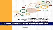 PDF Download] Siemens NX 10 Design Fundamentals [PDF] Full