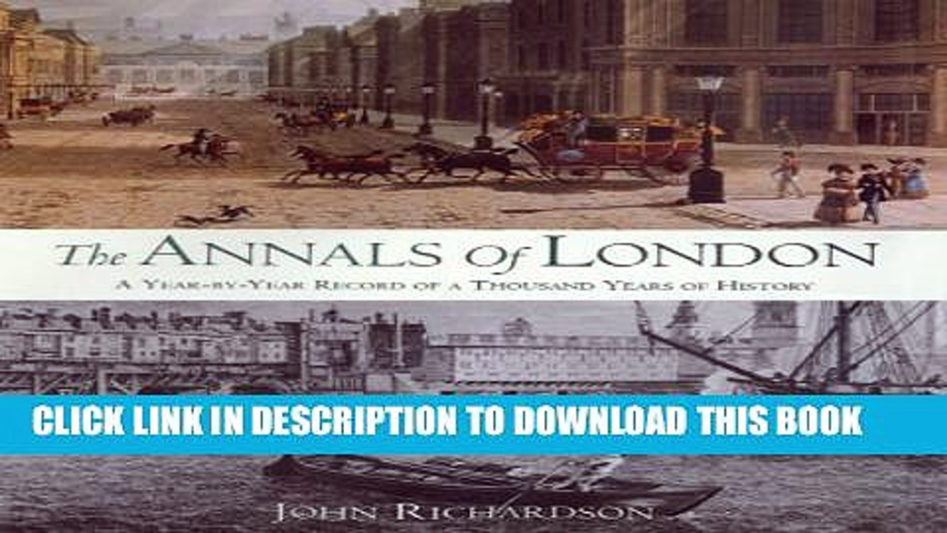 [PDF] The Annals of London: A Year-by-Year Record of a Thousand Years of History Popular Online