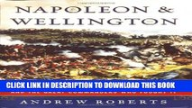 [PDF] Napoleon and Wellington: The Battle of Waterloo--and the Great Commanders Who Fought It