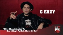 G-Eazy - I Pay Close Attention To Everything I Put Out, I Love My Art (247HH Exclusive)