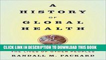 [PDF] A History of Global Health: Interventions into the Lives of Other Peoples Popular Online