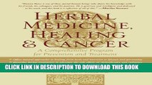 [PDF] Herbal Medicine, Healing   Cancer: A Comprehensive Program for Prevention and Treatment Full