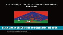 [PDF] Musings of a Schizophrenic Drunk Popular Colection