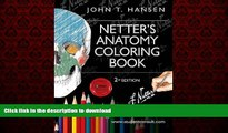 DOWNLOAD Netter s Anatomy Coloring Book: with Student Consult Access, 2e (Netter Basic Science)
