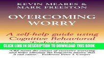 [PDF] Overcoming Worry: A Self-Help Guide Using Cognitive Behavioral Techniques Popular Colection