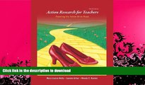 GET PDF  Action Research for Teachers: Traveling the Yellow Brick Road (3rd Edition)  BOOK ONLINE