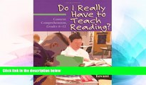 Must Have PDF  Do I Really Have to Teach Reading?: Content Comprehension, Grades 6-12  Best Seller