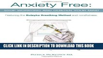 [PDF] Anxiety Free: Stop Worrying and Quieten Your Mind - Featuring the Buteyko Breathing Method