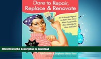 PDF ONLINE Dare to Repair, Replace   Renovate: Do-It-Herself Projects to Make Your Home More