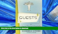 READ THE NEW BOOK Guests: Or, How to Survive Hospitality: The Classic Guidebook READ EBOOK