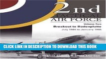 [PDF] 2nd Tactical Air Force, Vol. 2: Breakout to Bodenplatte, July 1944 to January 1945 Popular