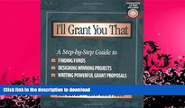 READ  I ll Grant You That: A Step-by-Step Guide to Finding Funds, Designing Winning Projects, and