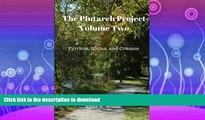 FAVORITE BOOK  The Plutarch Project Volume Two: Pyrrhus, Nicias, and Crassus (Volume 2) FULL