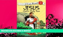 FAVORITE BOOK  Jesus, God s Only Son: Biblical Values (I Can Read! / Dennis Jones Series) FULL