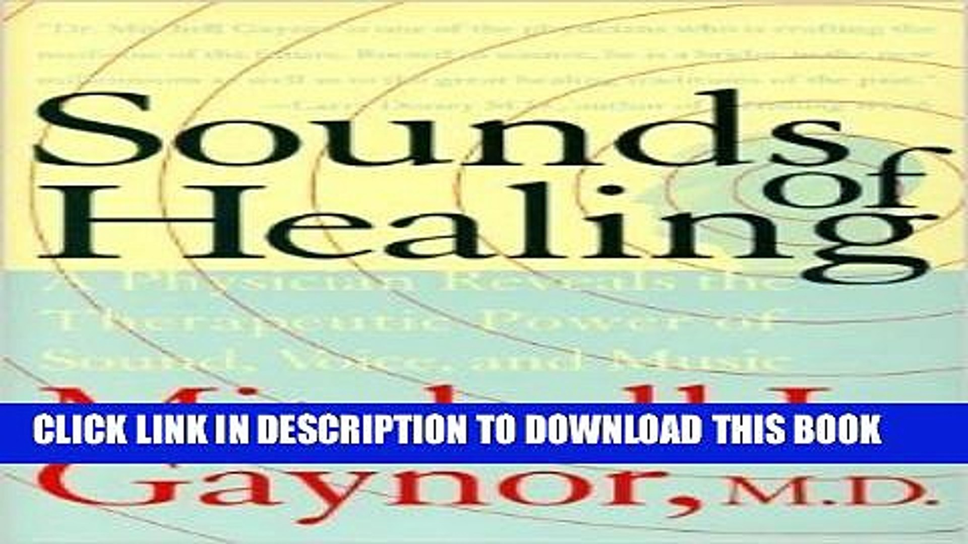 [PDF] Sounds of Healing: A Physician Reveals the Therapeutic Power of Sound, Voice, and Music Full