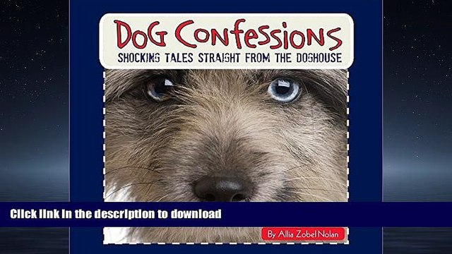 EBOOK ONLINE Dog Confessions: Shocking Tales Straight from the Doghouse READ PDF FILE ONLINE