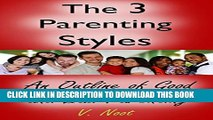 [PDF] Good Parenting: The 3 Parenting Styles: An Outline of Good and Bad Parenting (Good Parents,