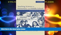 Big Deals  Teaching Science in Elementary and Middle School: A Project-Based Approach  Best Seller