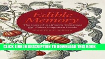 [PDF] Edible Memory: The Lure of Heirloom Tomatoes and Other Forgotten Foods Full Online