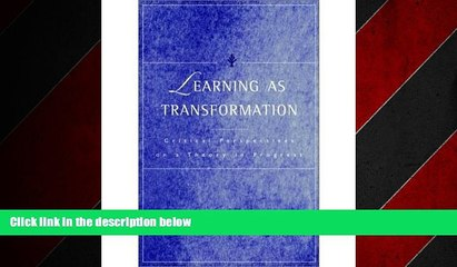 FREE DOWNLOAD  Learning as Transformation: Critical Perspectives on a Theory in Progress