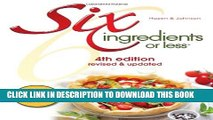 [PDF] Six Ingredients or Less Cookbook: 4th Edition revised   updated (Six Ingredients or Less