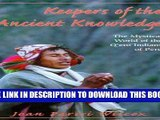 [Read PDF] Keepers of the Ancient Knowledge: The Mystical World of the Q Ero Indians of Peru Ebook