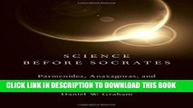 [Read PDF] Science before Socrates: Parmenides, Anaxagoras, and the New Astronomy Ebook Online