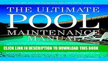 [PDF] The Ultimate Pool Maintenance Manual: Spas, Pools, Hot Tubs, Rockscapes, and Other Water