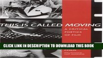 [PDF] This Is Called Moving: A Critical Poetics of Film (Modern   Contemporary Poetics) Popular