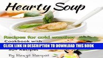 [PDF] 30+ Hearty Soup Recipes for Cold Weather. Cookbook with Simple and Easy Soups Full Online