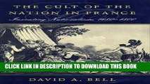 [PDF] The Cult of the Nation in France: Inventing Nationalism, 1680-1800 Popular Online