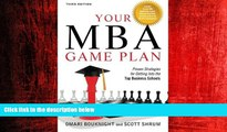 READ book  Your MBA Game Plan, Third Edition: Proven Strategies for Getting Into the Top Business