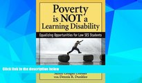Big Deals  Poverty Is NOT a Learning Disability: Equalizing Opportunities for Low SES Students