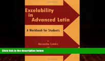 Big Deals  Excelability in Advanced Latin (A Path to Success on Latin College Entrance and Latin