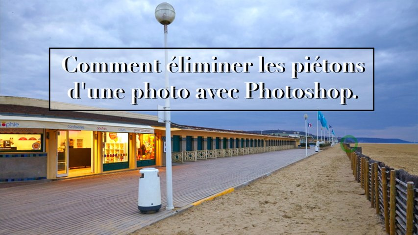 Astuce 18 - Comment éliminer les piétons d'une photo avec Photoshop.