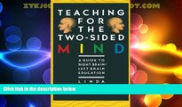 Big Deals  Teaching for the Two-Sided Mind: A Guide to Right Brain/ Left Brain Education