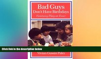 Must Have PDF  Bad Guys Don t Have Birthdays: Fantasy Play at Four  Best Seller Books Best Seller