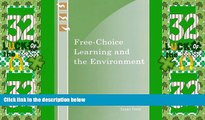 Big Deals  Free-Choice Learning and the Environment (Learning Innovations Series)  Free Full Read